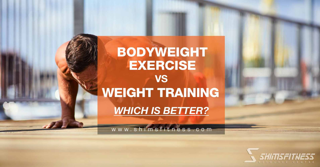 bodyweight exercise or weight training better